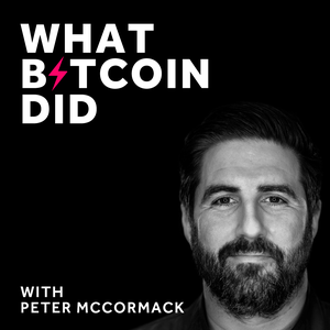 The What Bitcoin Did Podcast by Peter McCormack