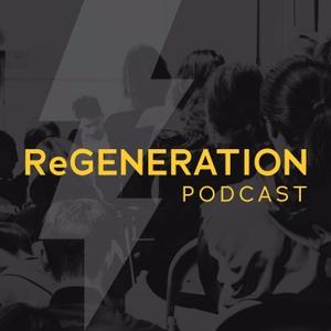 ReGeneration Podcast by The ReGeneration Podcast