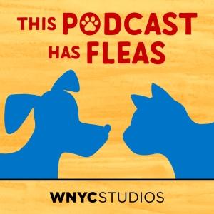 This Podcast Has Fleas by WNYC Studios