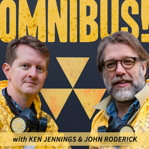 Omnibus! With Ken Jennings and John Roderick by Ken Jennings & John Roderick