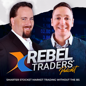 Rebel Traders™ Podcast - Stock Market Trading Strategies, Insights & Analysis with Sean Donahoe & Phil Newton by Trade Canyon, Inc. - Smarter Traders Live Here™