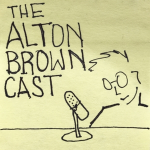 The Alton Browncast by Alton Brown