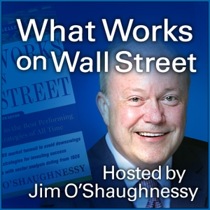 What Works on Wall Street Podcast by Jim O'Shaughnessy