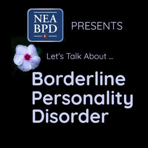 Let's Talk about Borderline Personality Disorder by NEA.BPD