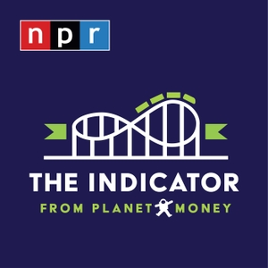 The Indicator from Planet Money by NPR
