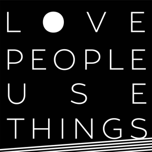 Love People Use Things by Matt Fradd & Noah Church