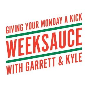 Weeksauce by Garrett Weinzierl & Kyle Fergusson