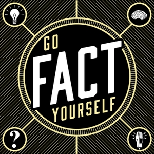 Go Fact Yourself by MaximumFun.org