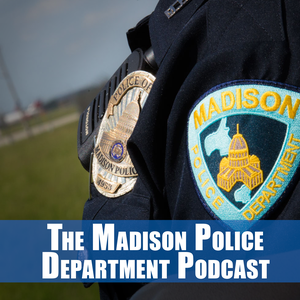 The Madison Police Department Podcast by Madison City Channel