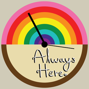 Always Here: An LGBT History Podcast by Miri Josephs & Adrian Webster