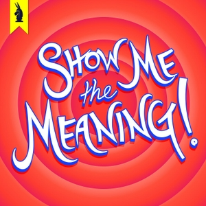 Show Me The Meaning! – A Wisecrack Movie Podcast by Wisecrack