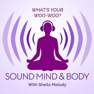 Sound Mind & Body Podcast by The InBound Podcasting Network