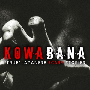 Kowabana: 'True' Japanese scary stories from around the internet by Tara A. Devlin