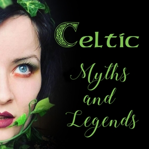 Celtic Myths and Legends Podcast by Sian Esther Powell