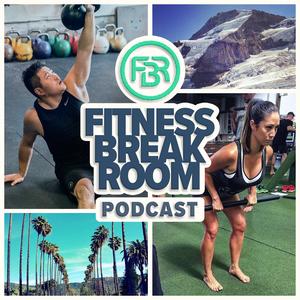 Fitness Break Room Podcast by Fitness Break Room Podcast