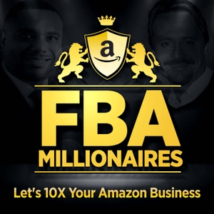 Amazon FBA Millionaires Podcast by Will Moffett and Jeff Allen