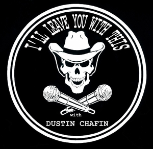 I'll Leave You With This with Dustin Chafin by Authentic Management