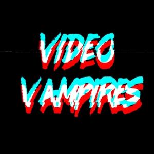 Video Vampires by Video Vampires