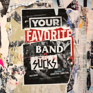 Your Favorite Band Sucks by Mark Mosley & Tyler Mahan Coe