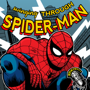 Swinging Through Spider-Man: A Spider-Man History Podcast by STS