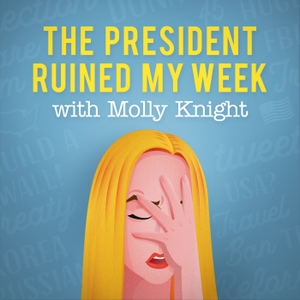 The President Ruined My Week by Cadence13