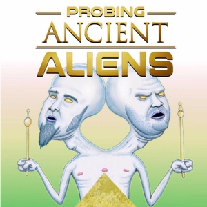 Probing Ancient Aliens by Probing Ancient Aliens