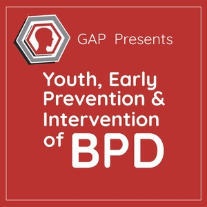 GAP Call-in Series on Youth, Early Prevention and Intervention of BPD by NEA.BPD