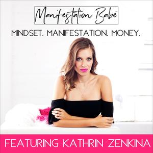 Manifestation Babe by Kathrin Zenkina