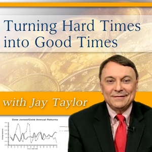 Turning Hard Times into Good Times by Jay Taylor