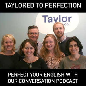 Taylored to perfection (The English English Podcas by taylorschool