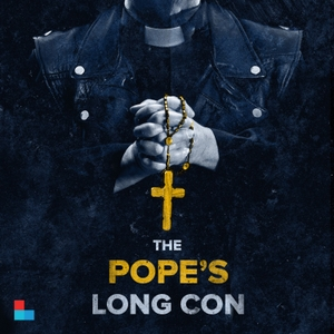 The Pope's Long Con by Louisville Public Media