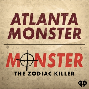 Atlanta Monster / Monster: The Zodiac Killer by iHeartRadio & Tenderfoot TV