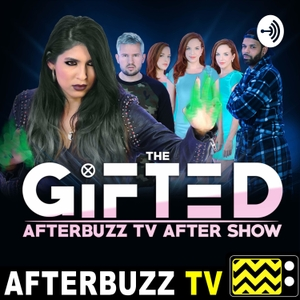 The Gifted Podcast by AfterBuzz TV