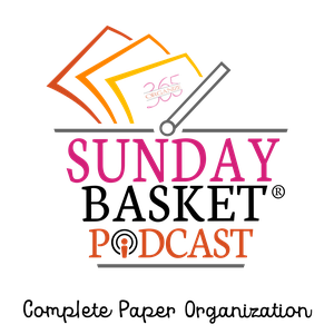 Sunday Basket Paper Organization Podcast by Lisa Woodruff
