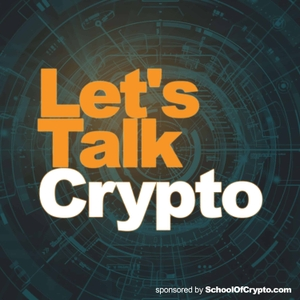 Let's Talk Crypto - Bitcoin, Blockchain and Cryptocurrency: Sponsored by SchoolOfCrypto.com by Barry Moore & Tom Galeski