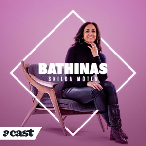 Bathinas skilda möten by Acast