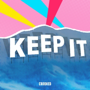 Keep It! by Crooked Media