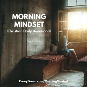 Morning Mindset Daily Christian Devotional by Carey Green