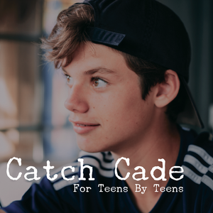 Catch Cade | For Teens By Teens by Cade Ortego