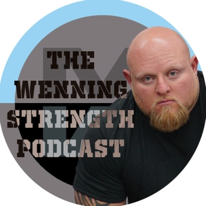 Wenning Strength Podcast by Wenning Strength