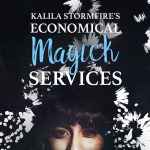 Kalila Stormfire's Economical Magick Services by Lisette Alvarez