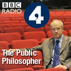 The Public Philosopher by BBC Radio 4