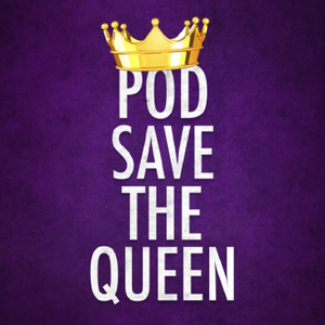 Pod Save The Queen by Daily Mirror