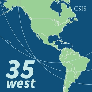 35 West by CSIS  |  Center for Strategic and International Studies