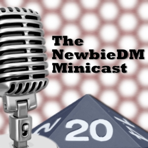 NewbieDM Minicast by Dont Split The Podcast Network
