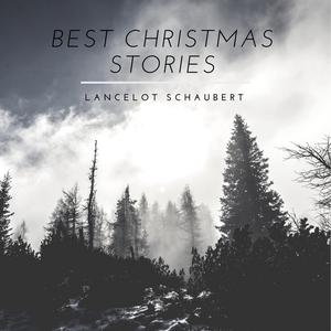 The Best Christmas Stories – Lancelot Schaubert by Lancelot Schaubert