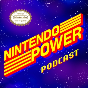 Nintendo Power Podcast by Nintendo of America