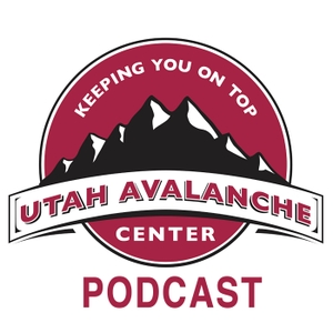 Utah Avalanche Center Podcast by Utah Avalanche Center