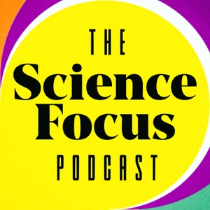 Science Focus Podcast by Immediate Media