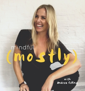 Mindful (mostly) by Andrea Collins